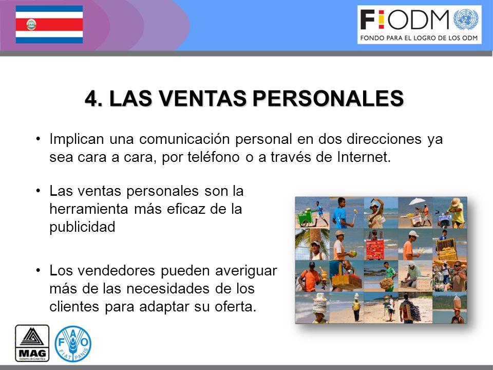 4. LAS VENTAS PERSONALES Implican una comunicación personal en dos direcciones ya sea cara a cara, por teléfono o a través de Internet.