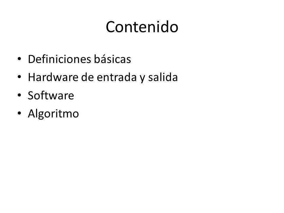 Contenido Definiciones básicas Hardware de entrada y salida Software