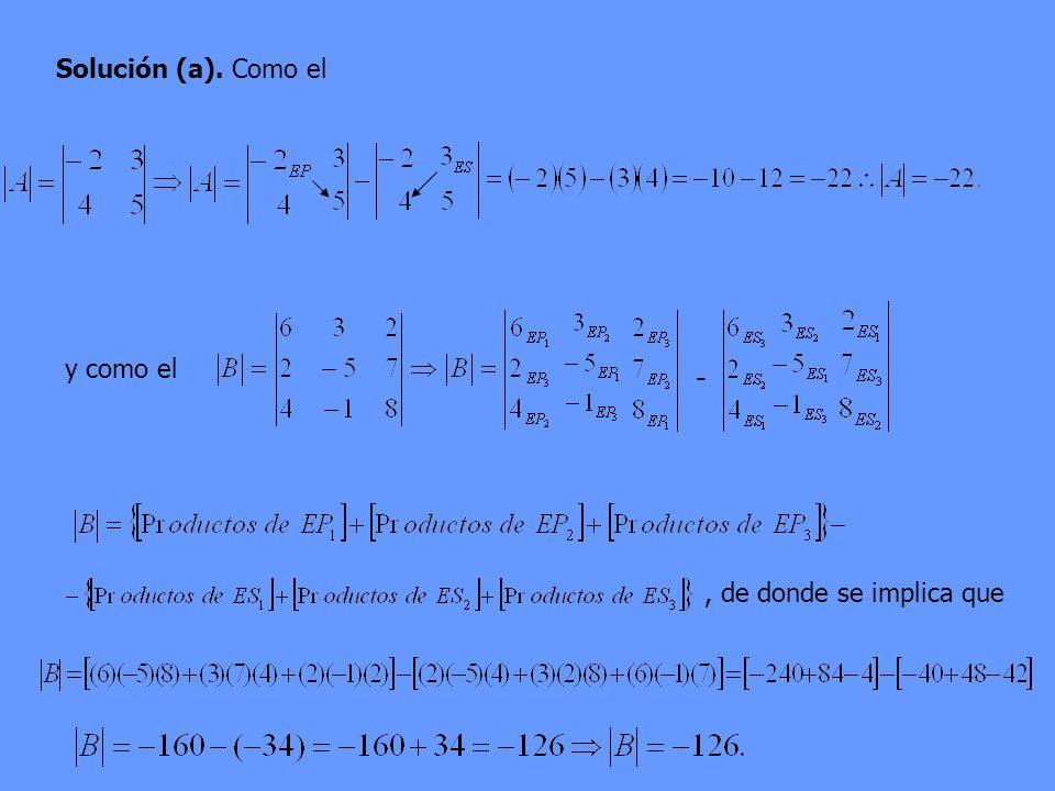 Solución (a). Como el y como el - , de donde se implica que