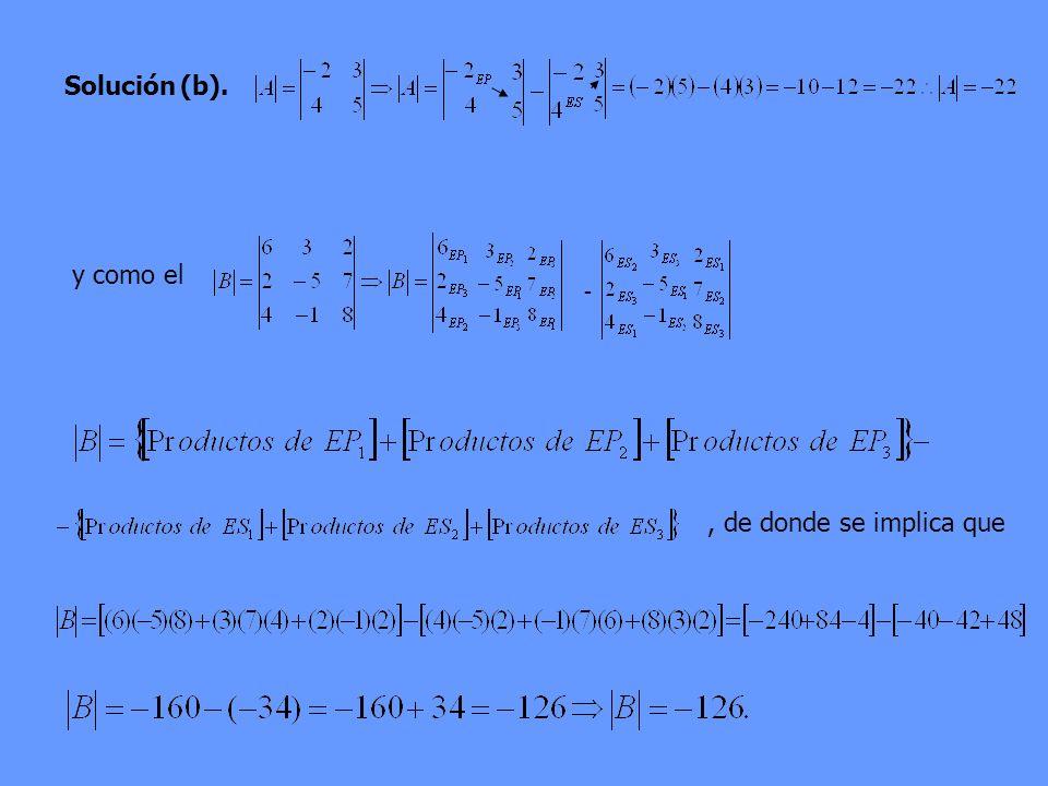 Solución (b). y como el - , de donde se implica que