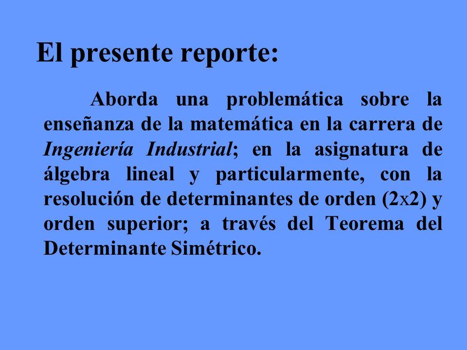 El presente reporte: