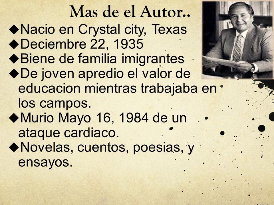 Mas de el Autor.. Nacio en Crystal city, Texas Deciembre 22, 1935