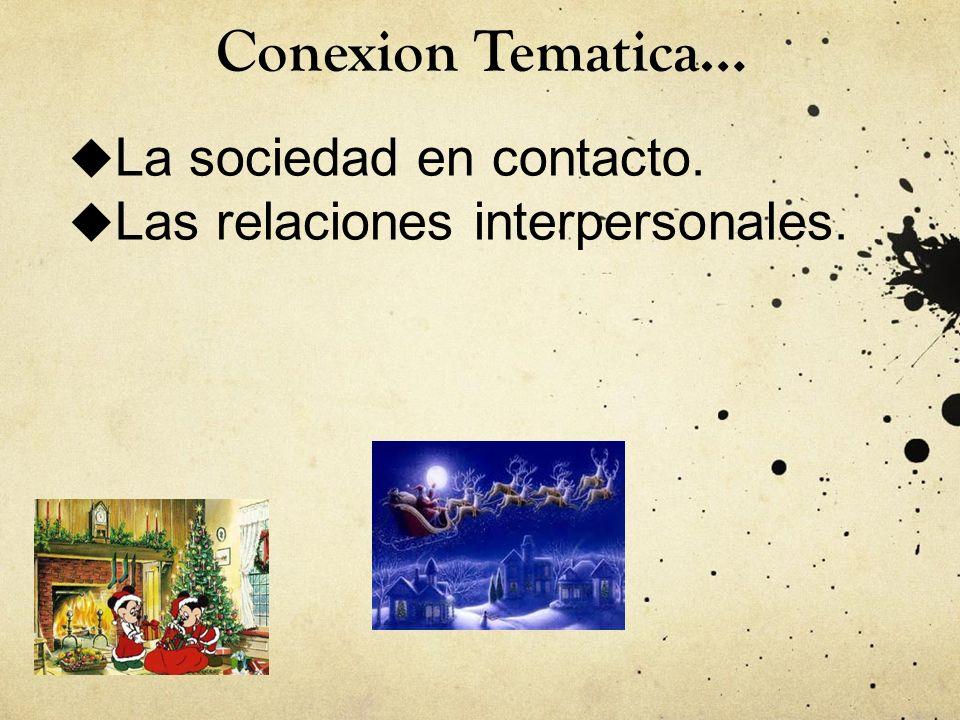 Conexion Tematica… La sociedad en contacto.