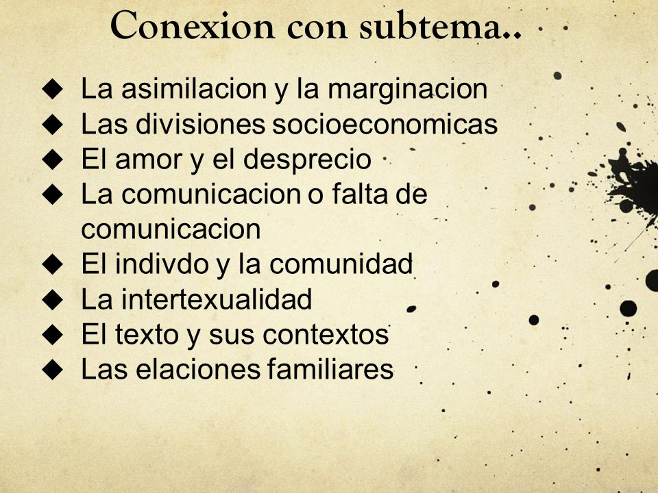 Conexion con subtema.. La asimilacion y la marginacion