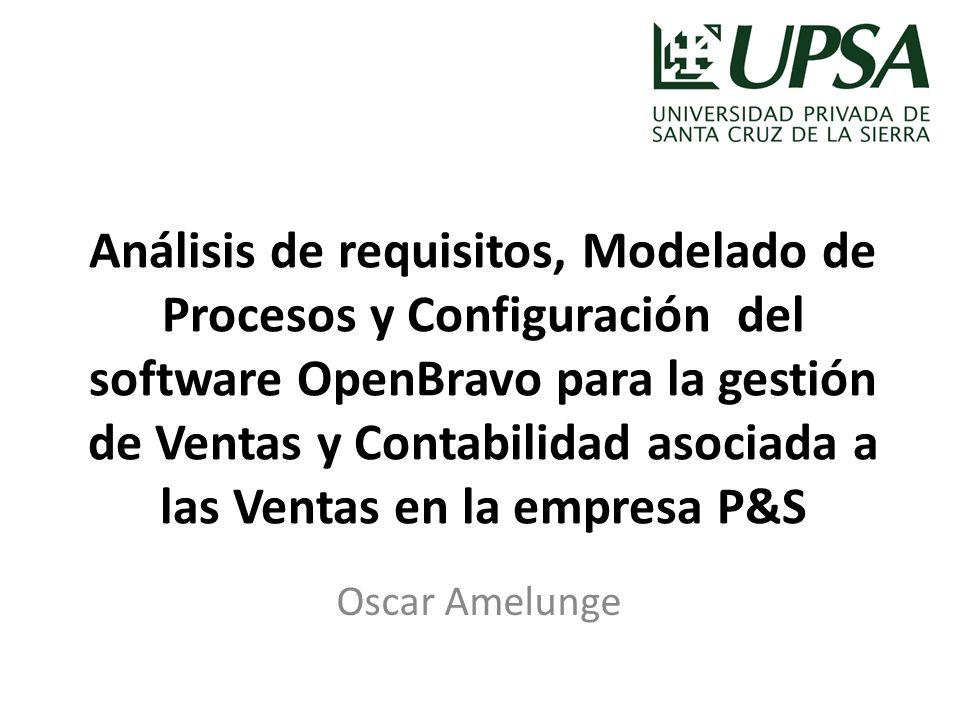 Análisis de requisitos, Modelado de Procesos y Configuración del software OpenBravo para la gestión de Ventas y Contabilidad asociada a las Ventas en la empresa P&S