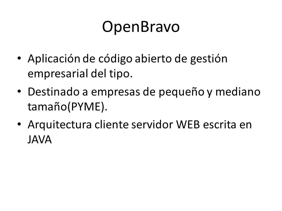 OpenBravo Aplicación de código abierto de gestión empresarial del tipo. Destinado a empresas de pequeño y mediano tamaño(PYME).