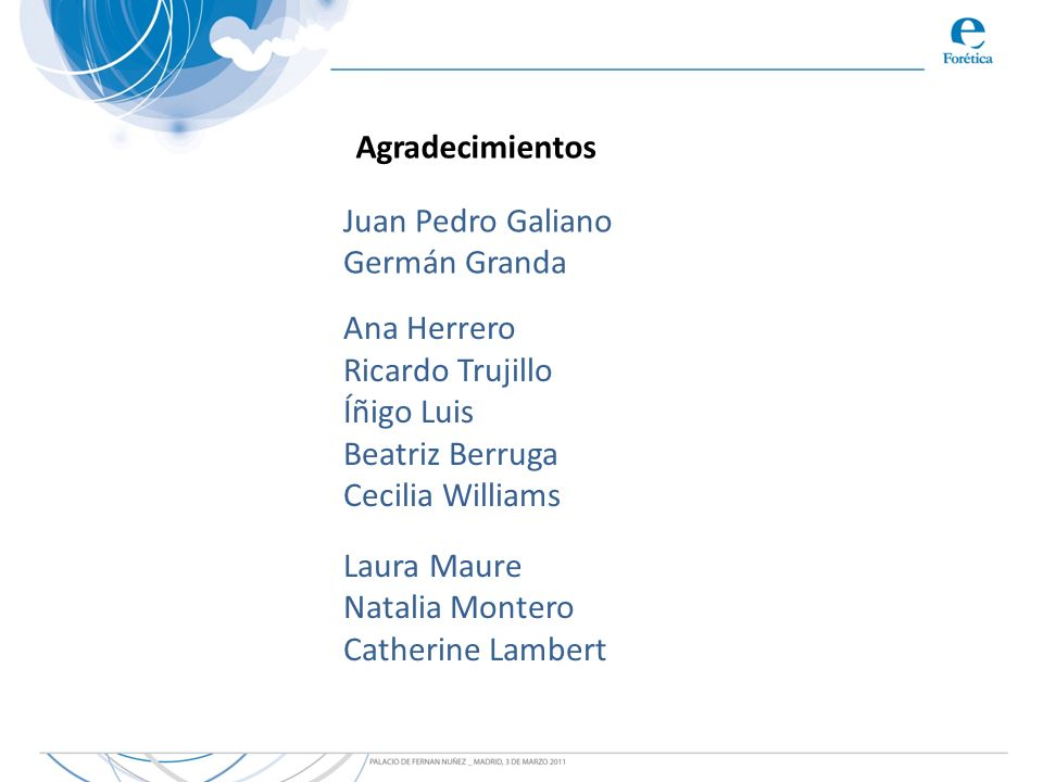 AgradecimientosJuan Pedro Galiano. Germán Granda. Ana Herrero. Ricardo Trujillo. Íñigo Luis. Beatriz Berruga.
