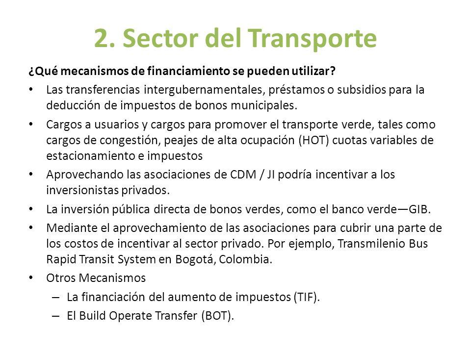2. Sector del Transporte ¿Qué mecanismos de financiamiento se pueden utilizar