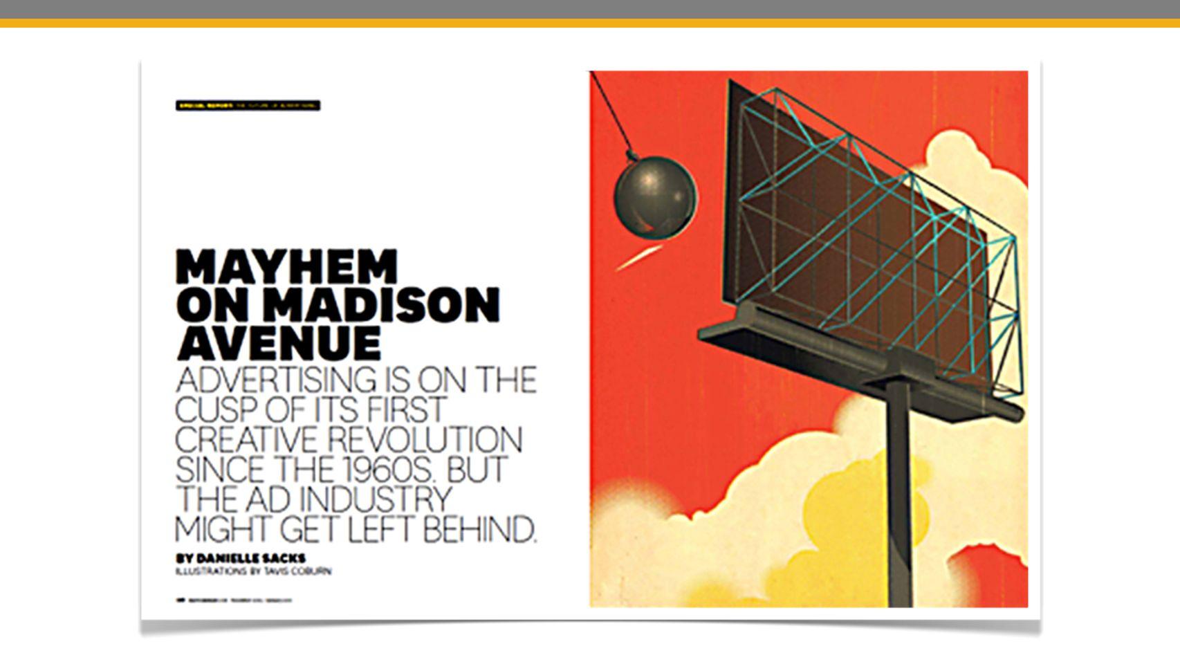 La publicidad está en la cúspide de su primera revolución creativa desde los 60's.