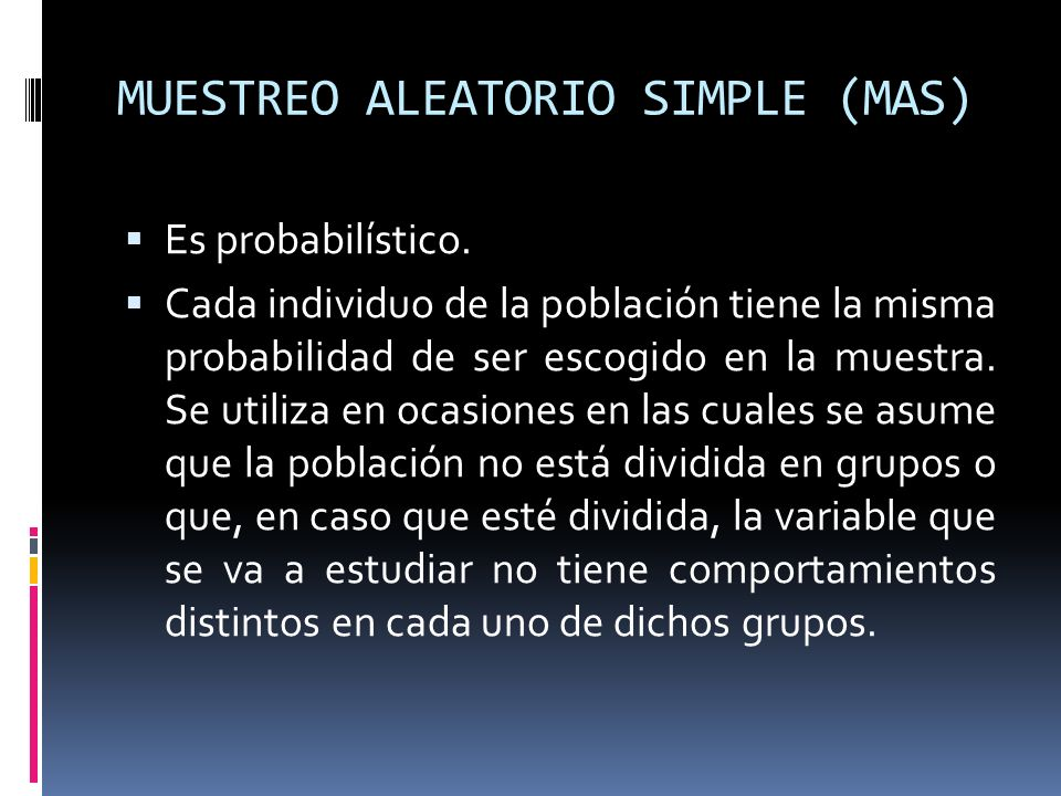 MUESTREO ALEATORIO SIMPLE (MAS)