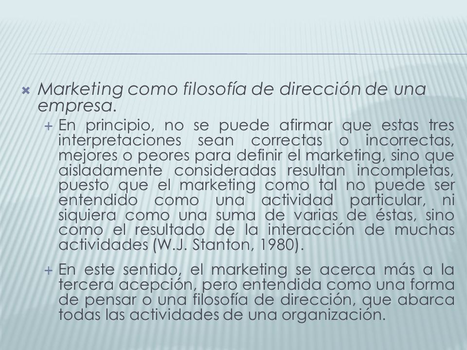 Marketing como filosofía de dirección de una empresa.