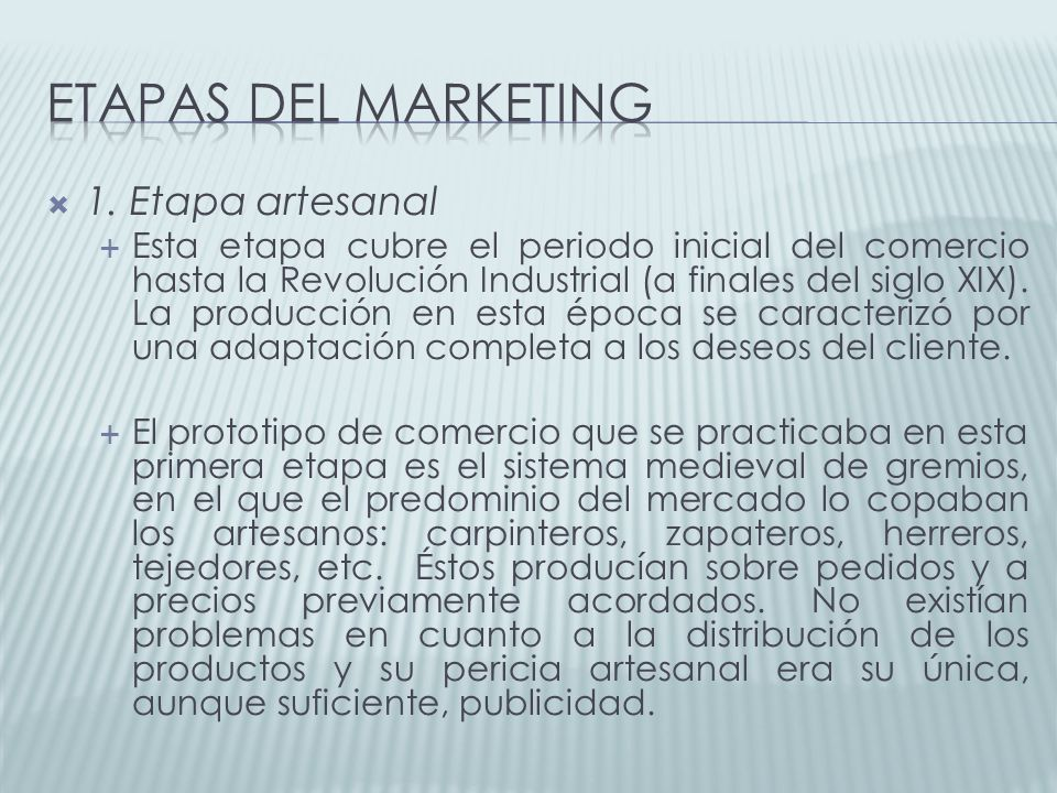 Etapas del Marketing 1. Etapa artesanal