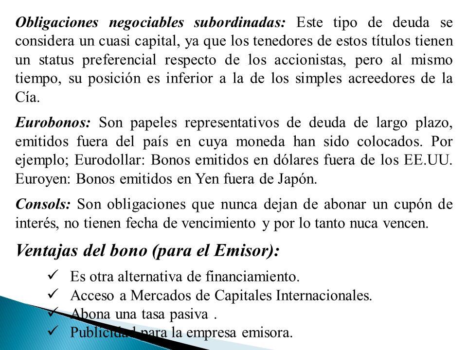Ventajas del bono (para el Emisor):