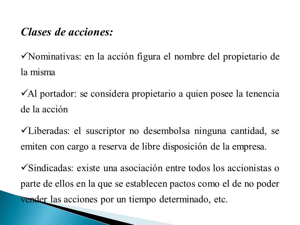 Clases de acciones: Nominativas: en la acción figura el nombre del propietario de la misma.