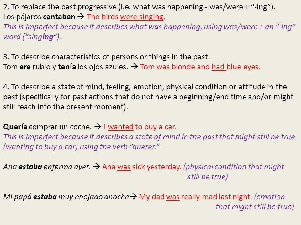 2. To replace the past progressive (i. e