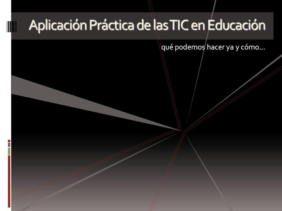 Aplicación Práctica de las TIC en Educación
