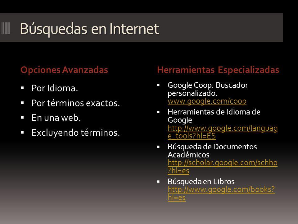 Búsquedas en Internet Opciones Avanzadas Herramientas Especializadas