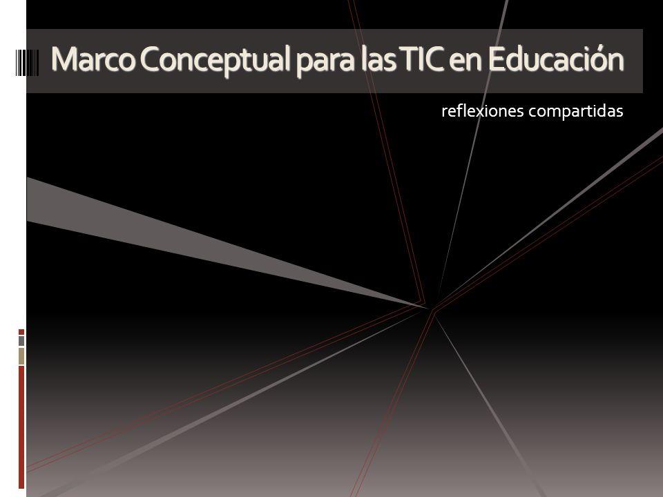 Marco Conceptual para las TIC en Educación