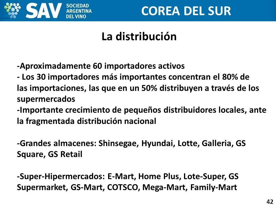 COREA DEL SUR La distribución -Aproximadamente 60 importadores activos