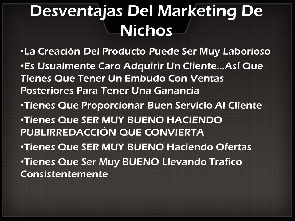 Desventajas Del Marketing De Nichos