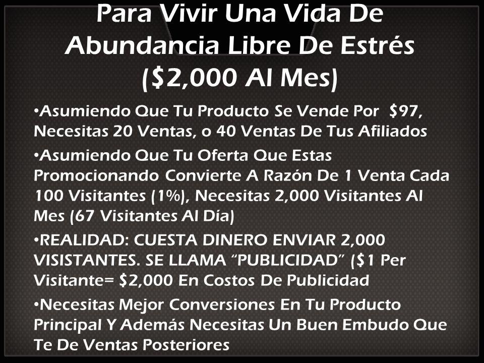 Para Vivir Una Vida De Abundancia Libre De Estrés ($2,000 Al Mes)