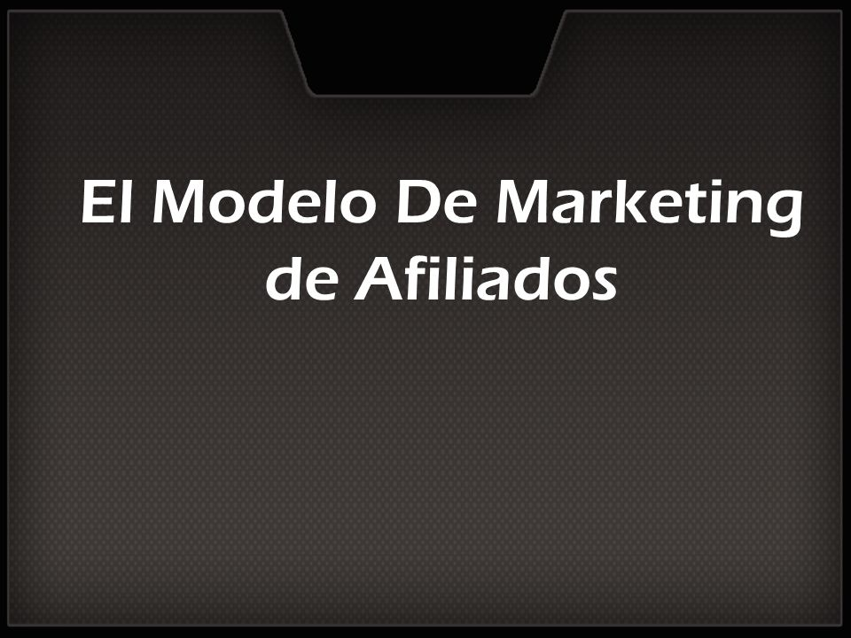 El Modelo De Marketing de Afiliados