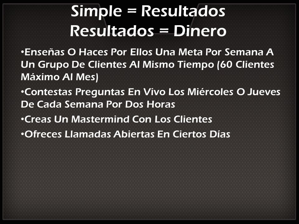 Simple = Resultados Resultados = Dinero