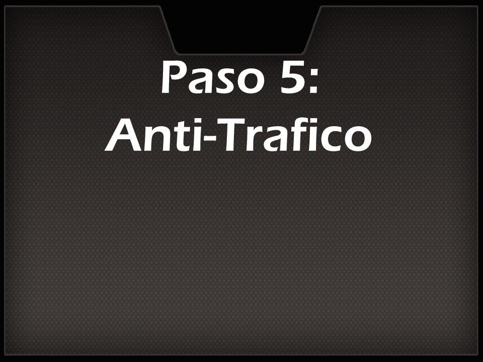 Paso 5: Anti-Trafico