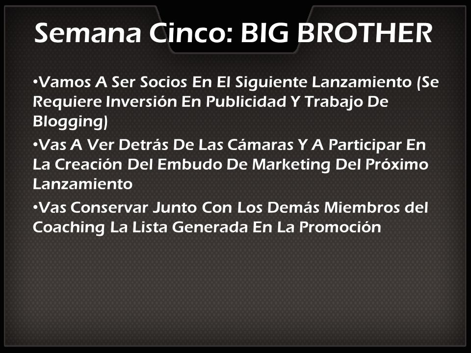 Semana Cinco: BIG BROTHER