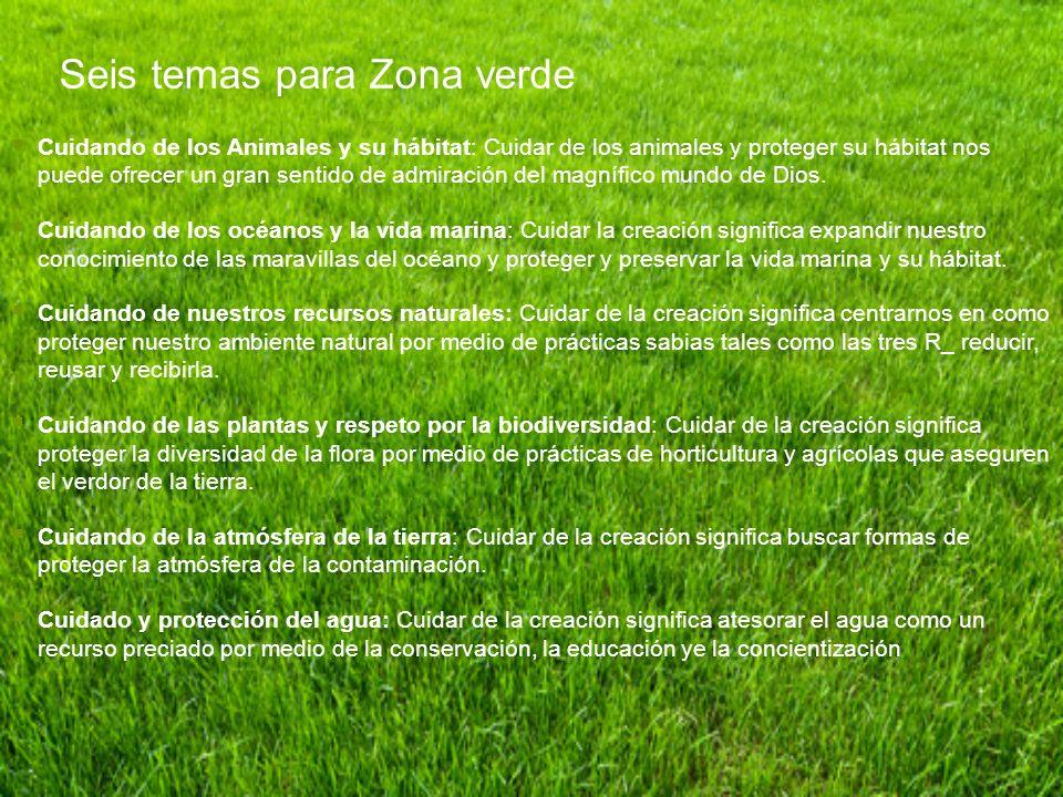 Seis temas para Zona verde