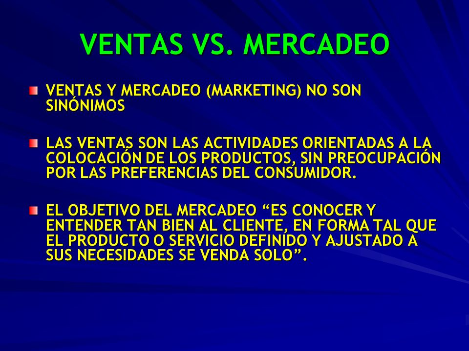 VENTAS VS. MERCADEO VENTAS Y MERCADEO (MARKETING) NO SON SINÓNIMOS