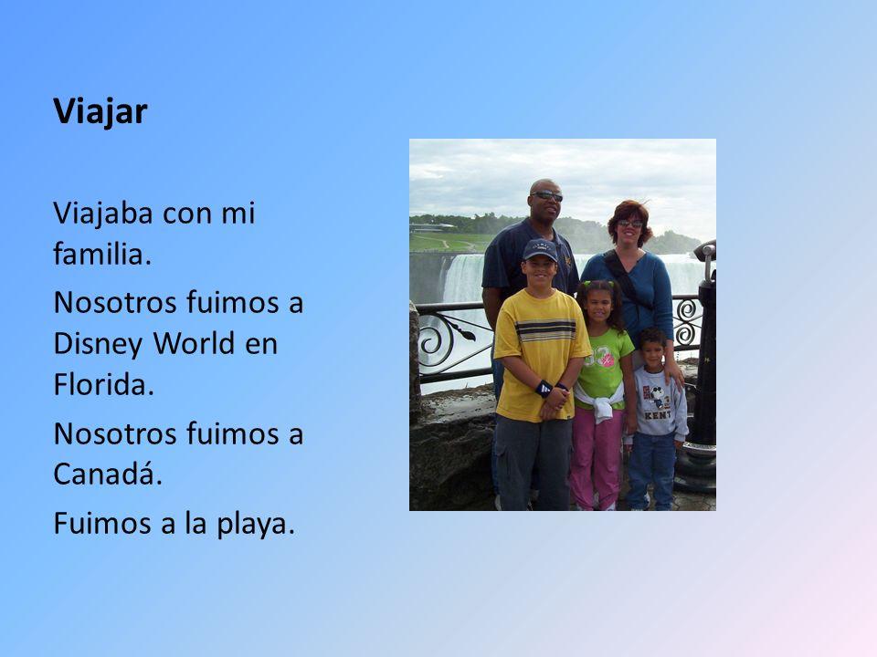 Viajar Viajaba con mi familia.