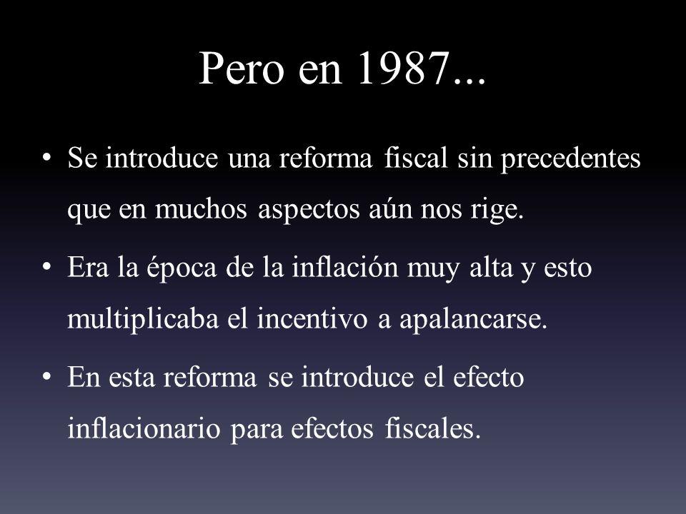 Pero en 1987... Se introduce una reforma fiscal sin precedentes que en muchos aspectos aún nos rige.