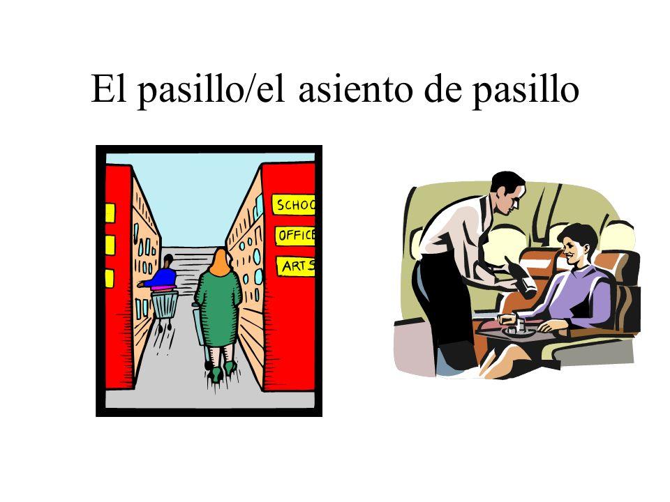 El pasillo/el asiento de pasillo