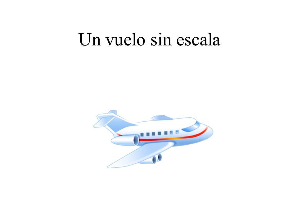Un vuelo sin escala