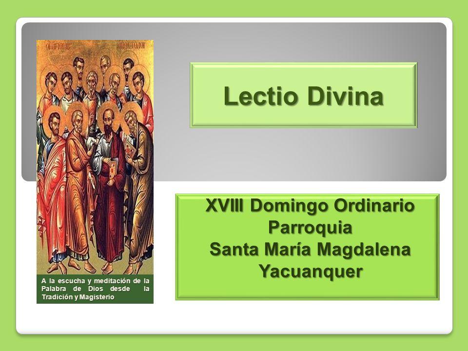 XVIII Domingo Ordinario Parroquia Santa María Magdalena Yacuanquer