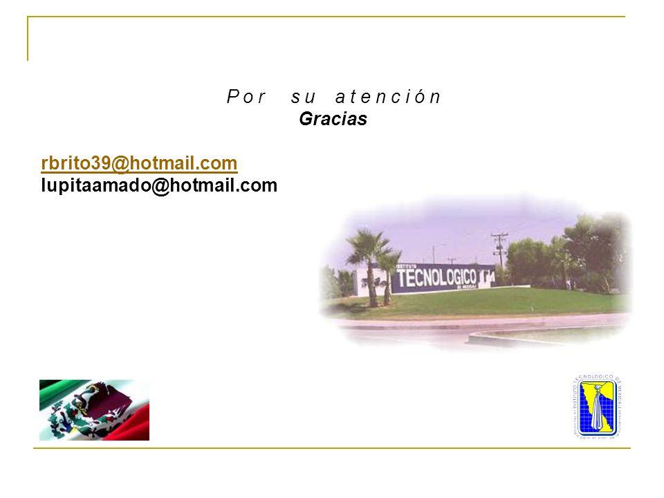P o r s u a t e n c i ó n Gracias rbrito39@hotmail.com lupitaamado@hotmail.com