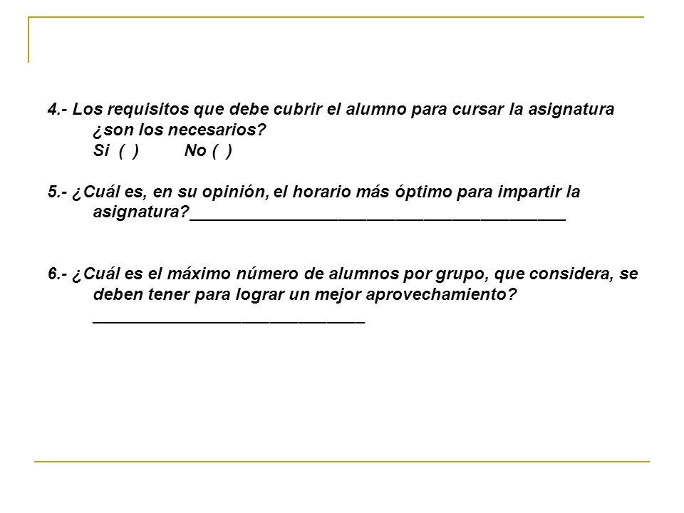 4.- Los requisitos que debe cubrir el alumno para cursar la asignatura ¿son los necesarios