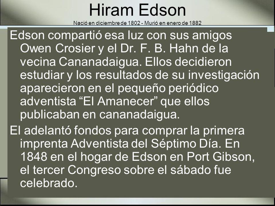 Hiram Edson Nació en diciembre de 1802 - Murió en enero de 1882