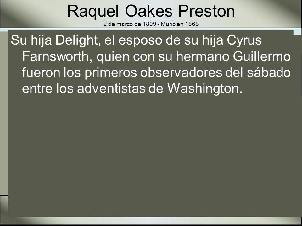 Raquel Oakes Preston 2 de marzo de 1809 - Murió en 1868
