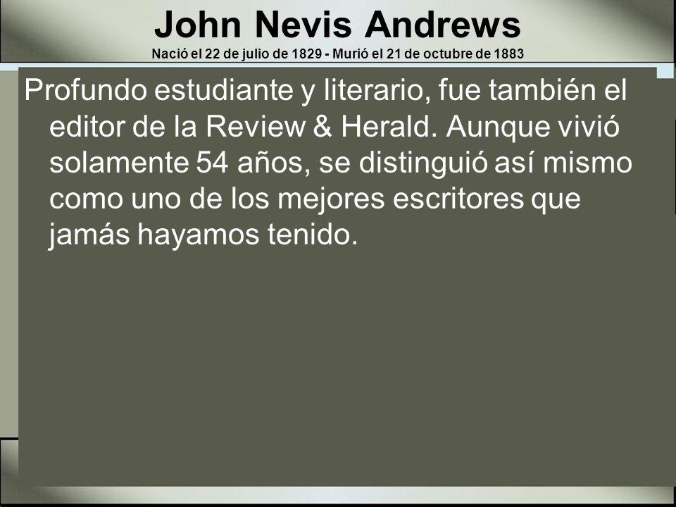 John Nevis Andrews Nació el 22 de julio de 1829 - Murió el 21 de octubre de 1883