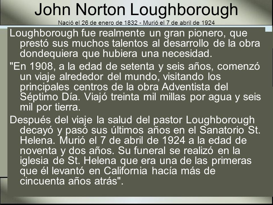 John Norton Loughborough Nació el 26 de enero de 1832 - Murió el 7 de abril de 1924