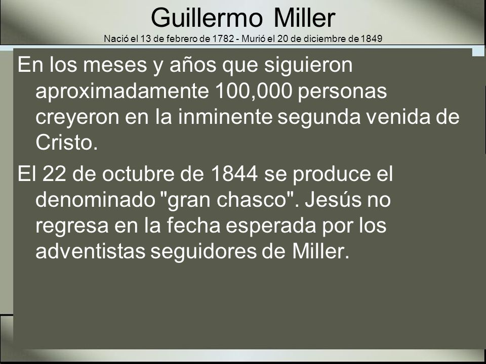 Guillermo Miller Nació el 13 de febrero de 1782 - Murió el 20 de diciembre de 1849