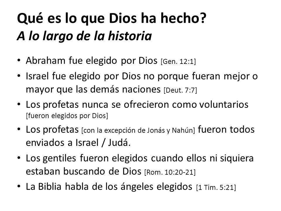 Qué es lo que Dios ha hecho A lo largo de la historia