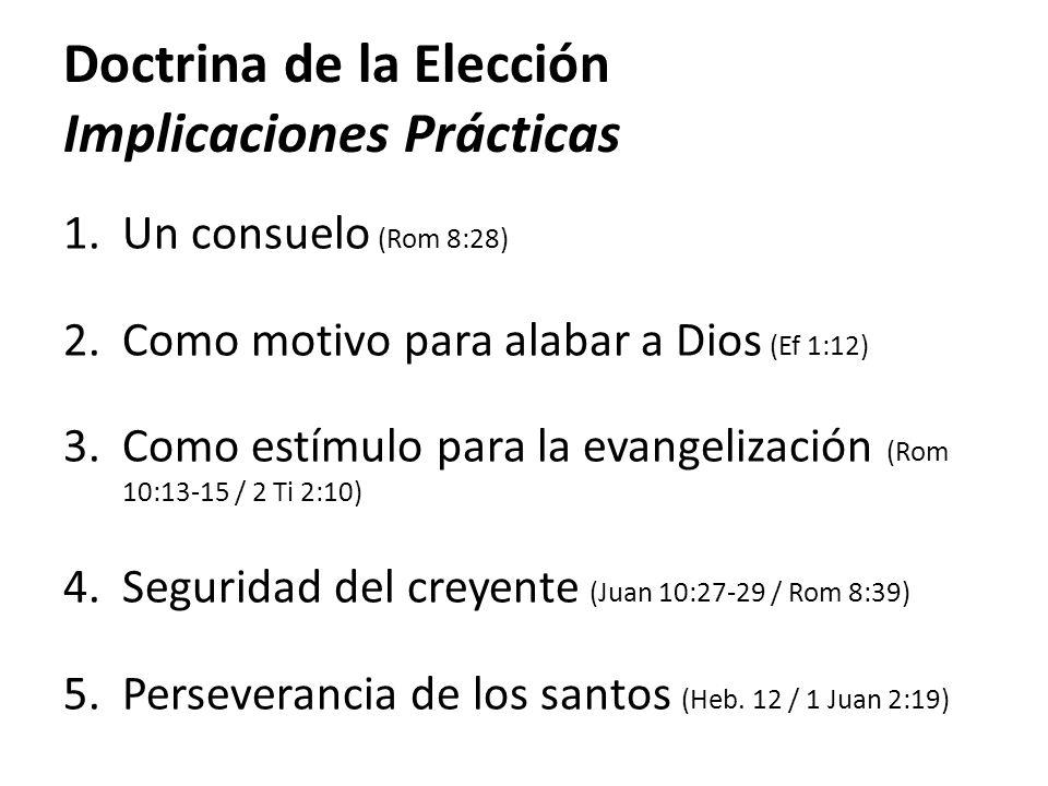 Doctrina de la Elección Implicaciones Prácticas