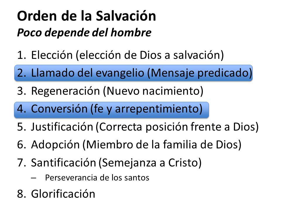 Orden de la Salvación Poco depende del hombre