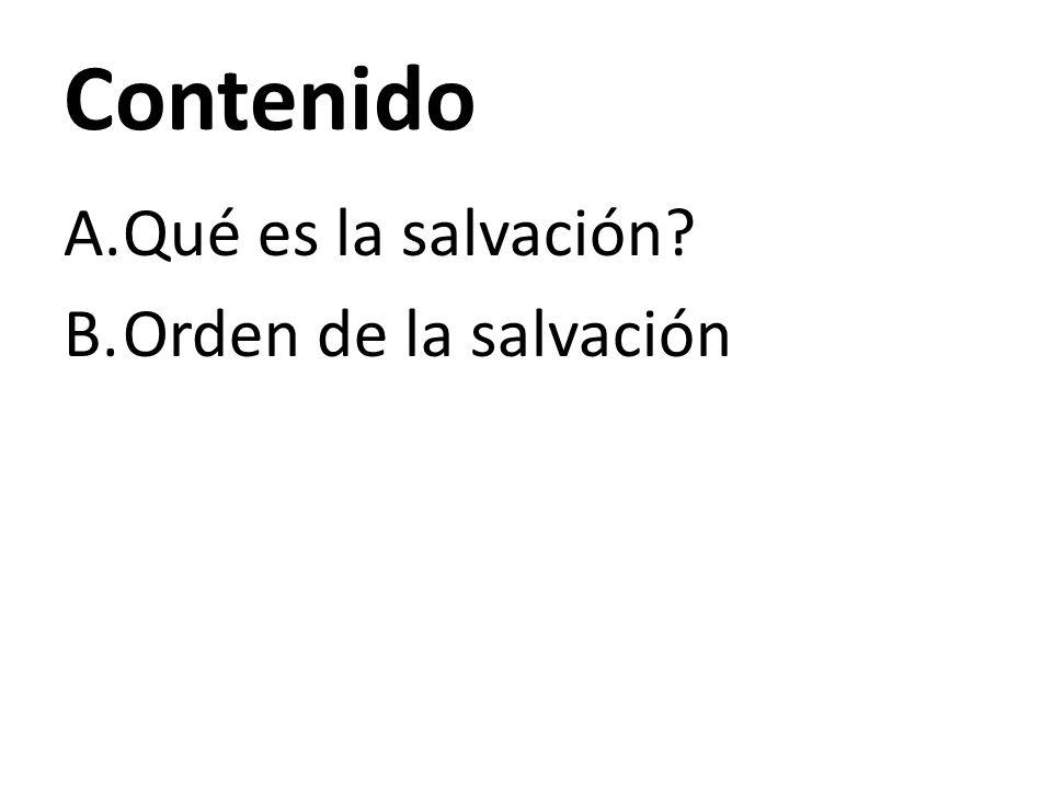 Contenido Qué es la salvación Orden de la salvación