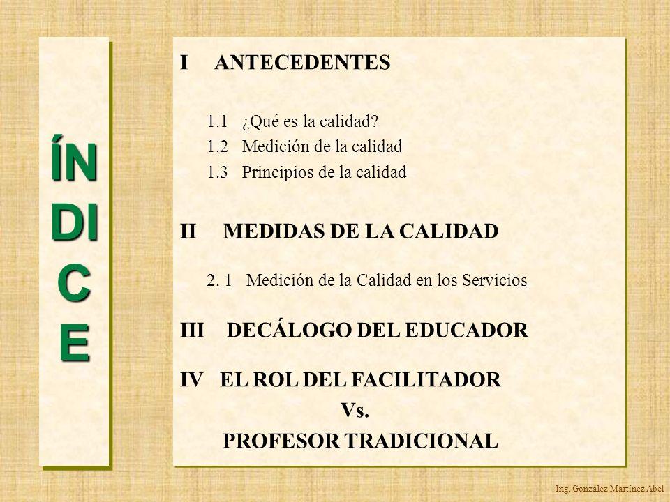 ÍNDICE I ANTECEDENTES II MEDIDAS DE LA CALIDAD