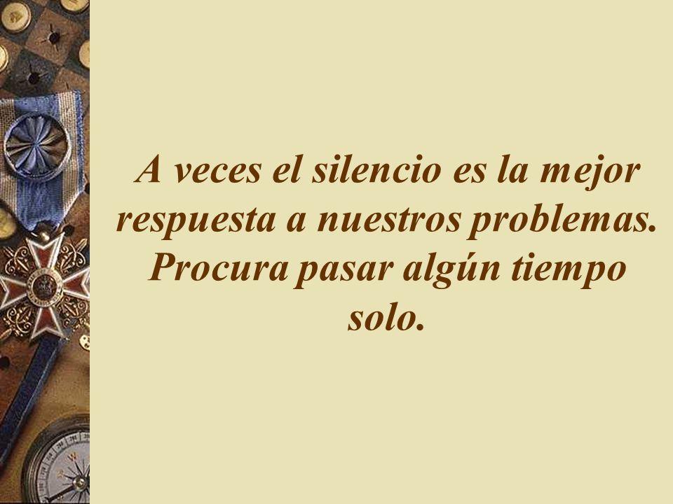 A veces el silencio es la mejor respuesta a nuestros problemas