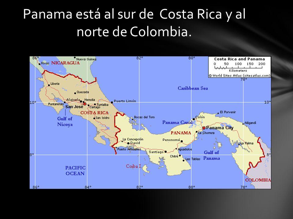 Panama está al sur de Costa Rica y al norte de Colombia.